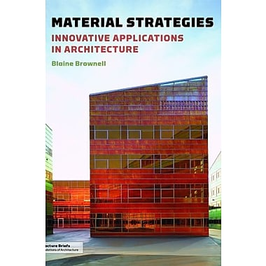 Material Strategies: Innovative Applications in Architecture (Architecture Briefs), New Book (9781568989860)