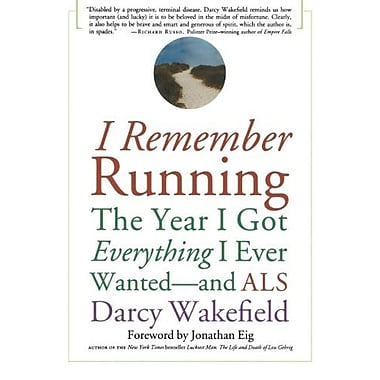 I Remember Running: The Year I Got Everything I Ever Wanted - and ALS, Used Book (9781569242797)