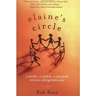 Elaine's Circle: A Teacher, a Student a Classroom and One Unforgettable Year Used Book (9781569243848)