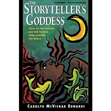 The Storyteller's Goddess: Tales of the Goddess and Her Wisdom from Around the World, New Book (9781569246481)