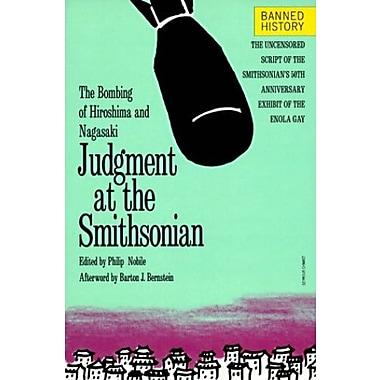 Judgment at the Smithsonian: The Bombing of Hiroshima and Nagasaki, New Book (9781569248416)