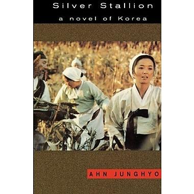 Silver Stallion: A Novel of Korea, New Book (9781569470039)