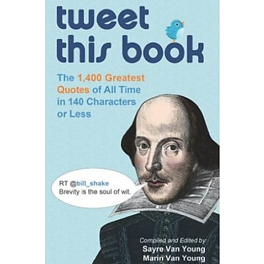 Tweet This Book: The 1, 400 Greatest Quotes of All Time in 140 Characters or Less, Used Book (9781569758649)