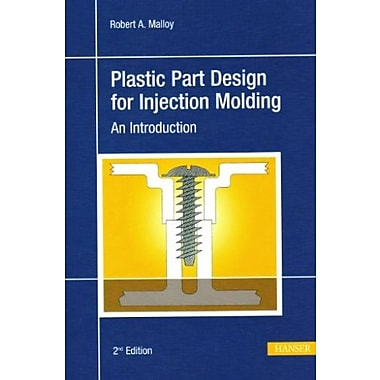 Plastic Part Design for Injection Molding 2E: An Introduction Used Book (9781569904367)