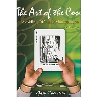 The Art of the Con: Avoiding Offender Manipulation, New Book (9781569912539)