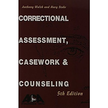 Correctional Assessment, Casework and Counseling, Used Book (9781569913079)
