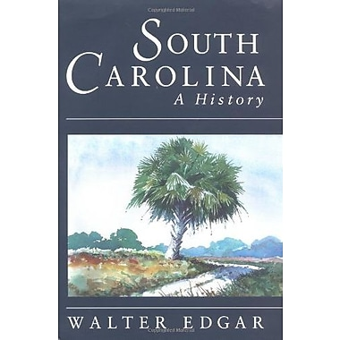 South Carolina: A History, Used Book (9781570032554)
