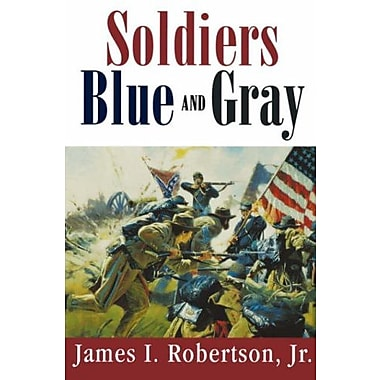 Soldiers Blue and Gray (Studies in American Military History), New Book (9781570032998)