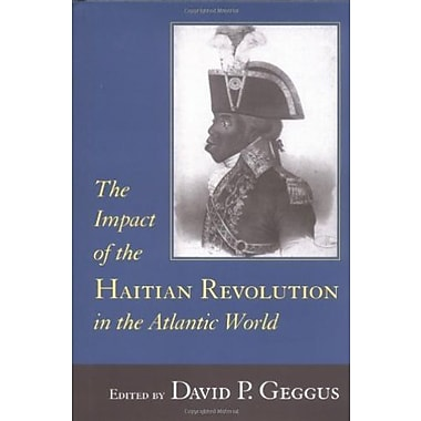The Impact of the Haitian Revolution in the Atlantic World, Used Book, (9781570034169)