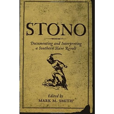 Stono: Documenting and Interpreting a Southern Slave Revolt, New Book (9781570036057)