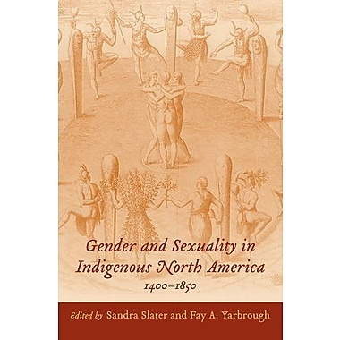 Gender and Sexuality in Indigenous North America, 1400-1850, New Book (9781570039966)