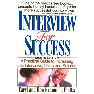 Interview for Success: A Practical Guide to Increasing Job Interviews, Offers, and Salaries (9781570231902)