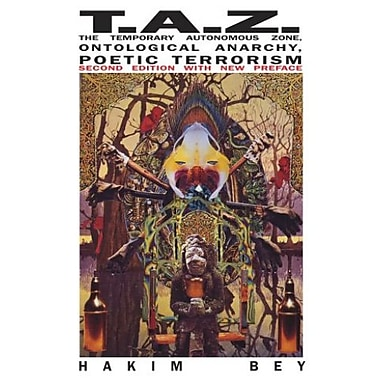 TAZ: The Temporary Autonomous Zone, Ontological Anarchy, Poetic Terrorism (9781570271519), New Book