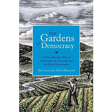 The Gardens of Democracy: A New American Story of Citizenship, the Economy, & the Role of Government, Used Book