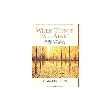 When Things Fall Apart: Heart Advice for Difficult Times (Shambhala Classics), New Book (9781570623448)