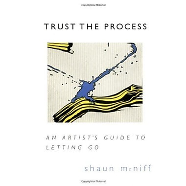 Trust the Process: An Artist's Guide to Letting Go Used Book (9781570623578)