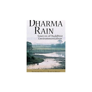 Dharma Rain: Sources of Buddhist Environmentalism, New Book (9781570624759)