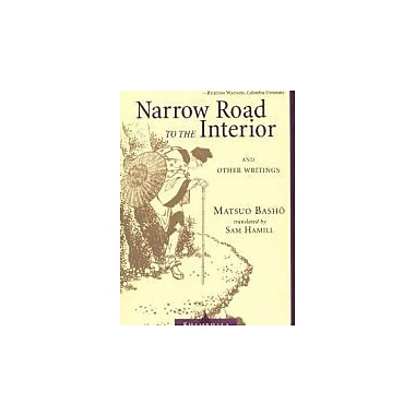 Narrow Road to the Interior: And Other Writings (Shambhala Classics), New Book (9781570627163)