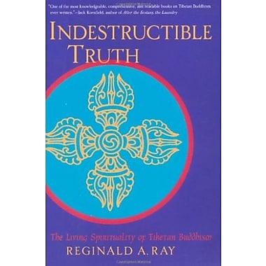 Indestructible Truth: The Living Spirituality of Tibetan Buddhism (World of Tibetan Buddhism, Vol. 1), New Book (9781570629105)