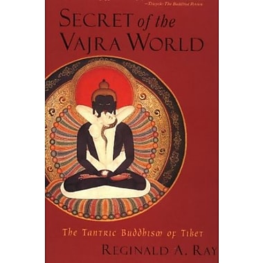 Secret of the Vajra World: The Tantric Buddhism of Tibet (World of Tibetan Buddhism, Vol. 2), New Book (9781570629174)