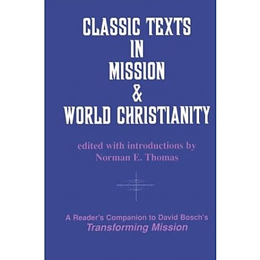 Classic Texts in Mission and World Christianity (American Society of Missiology Series), New Book (9781570750069)