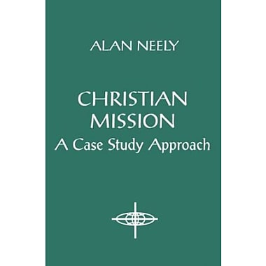Christian Mission: A Case Study Approach, Used Book (9781570750083)