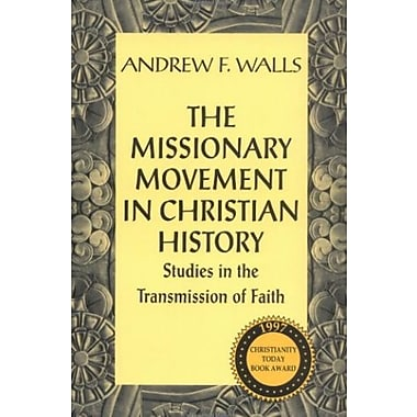 The Missionary Movement in Christian History: Studies in the Transmission of Faith, New Book (9781570750595)