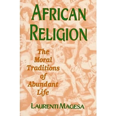 African Religion: The Moral Traditions of Abundant Life, Used Book (9781570751059)