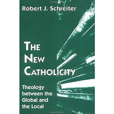 The New Catholicity: Theology Between the Global and the Local (Faith & Cultures), New Book (9781570751202)