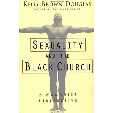Sexuality and the Black Church: A Womanist Perspective, Used Book (9781570752421)