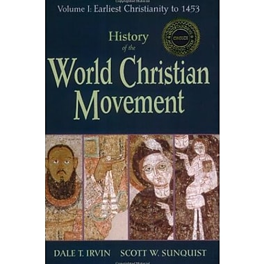 History of the World Christian Movement: Earliest Christianity to 1453, Used Book (9781570753961)