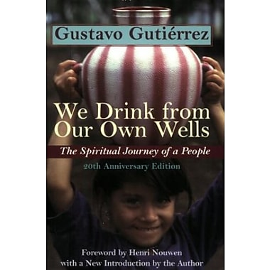 We Drink from Our Own Wells: The Spiritual Journey of a People, New Book (9781570754968)