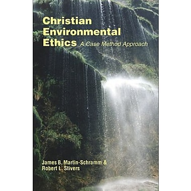 Christian Environmental Ethics: A Case Method Approach, Used Book (9781570754999)