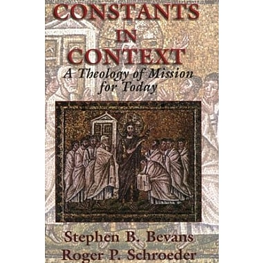 Constants in Context: A Theology of Mission for Today (American Society of Missiology Series), New Book (9781570755170)