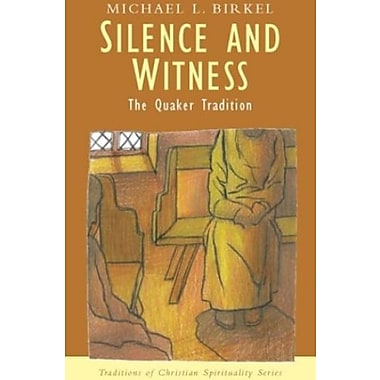 Silence and Witness: The Quaker Tradition, Used Book (9781570755187)