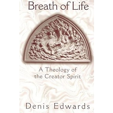 Breath of Life: A Theology of the Creator Spirit, New Book (9781570755255)