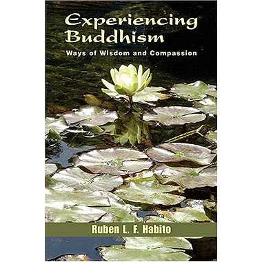 Experiencing Buddhism: Ways Of Wisdom And Compassion, Used Book (9781570755842)