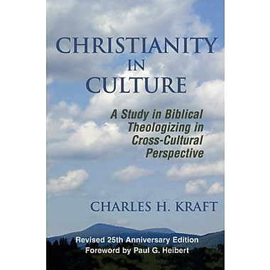 Christianity In Culture: A Study In Biblical Theologizing In Cross-cultural Perspective, New Book (9781570755880)