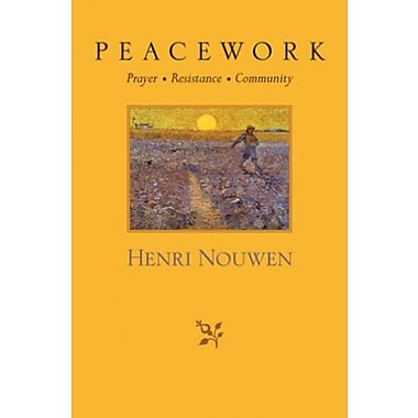 Peacework: Prayer, Resistance Community, Used Book (9781570755934)