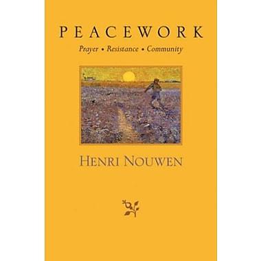 Peacework: Prayer, Resistance, Community, New Book (9781570755934)