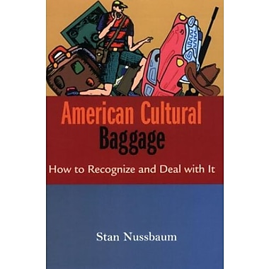 American Cultural Baggage: How to Recognise And Deal With It Used Book (9781570756252)