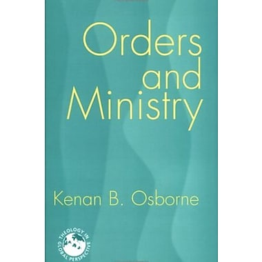 Orders And Ministry: Leadership in the World Church, Used Book, (9781570756283)