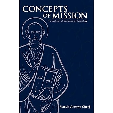 Concepts of Mission: The Evolution of Contemporary Missiology, Used Book (9781570756634)