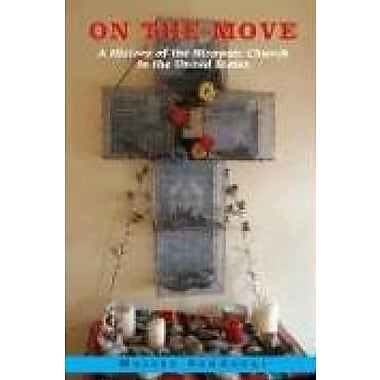 On the Move: A History of the Hispanic Church in the United States, Used Book (9781570756764)