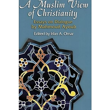 A Muslim View Of Christianity: Essays on Dialogue (Faith Meets Faith Series), New Book (9781570756900)
