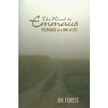 The Road to Emmaus: Pilgrimage as a Way of Life, Used Book (9781570757310)