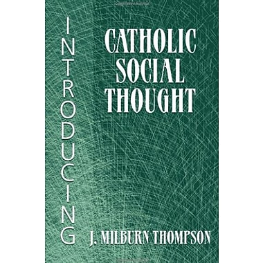 Introducing Catholic Social Thought, New Book (9781570758621)