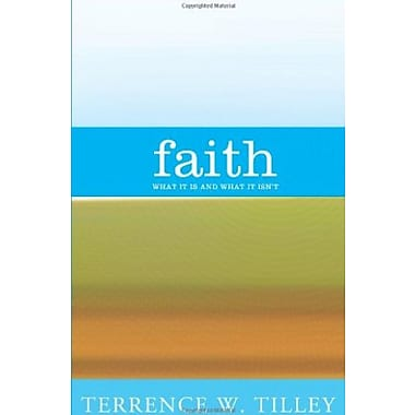 Faith: What It Is and What It Isn't, New Book (9781570758799)