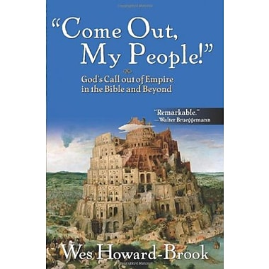 Come Out My People!: God's Call Out of Empire in the Bible and Beyond, New Book (9781570758928)