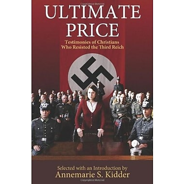 Ultimate Price: Testimonies of Christians Who Resisted the Third Reich, Used Book (9781570759550)